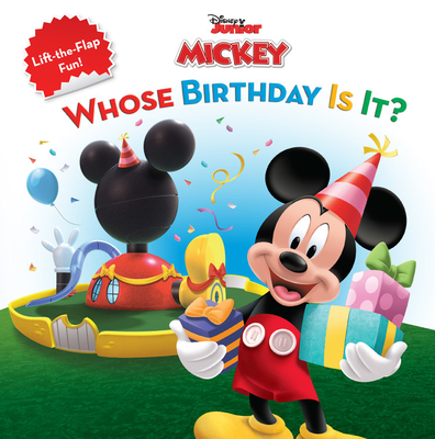 Mickey Mouse Clubhouse Whose Birthday Is It? - Disney Books, and Higginson, Sheila Sweeny