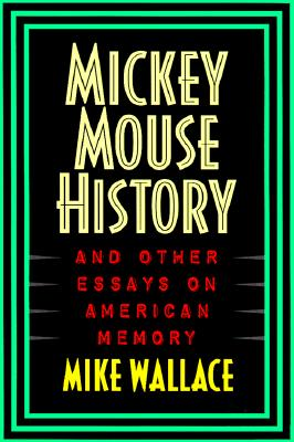 Mickey Mouse History PB - Wallace, Mike, and Wallace, Michael, Professor