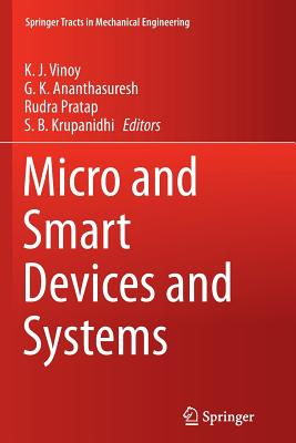 Micro and Smart Devices and Systems - Vinoy, K J (Editor)