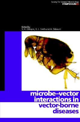 Microbe-vector Interactions in Vector-borne Diseases - Gillespie, S. H. (Editor), and Smith, G. L. (Editor), and Osbourn, A. (Editor)