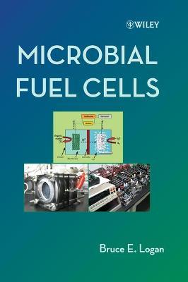 Microbial Fuel Cells - Logan, Bruce E