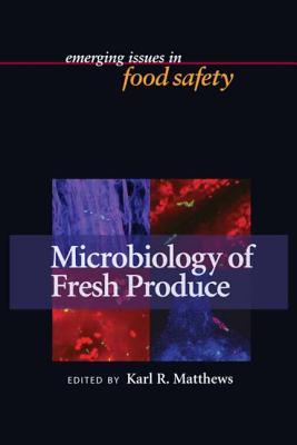 Microbiology of Fresh Produce - Doyle, Michael P (Editor), and Matthews, Karl R (Editor)