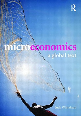 Microeconomics: A Global Text - Whitehead Judy