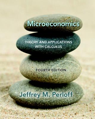 Microeconomics: Theory and Applications with Calculus - Perloff, Jeffrey M.