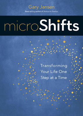 Microshifts: Transforming Your Life One Step at a Time - Jansen, Gary