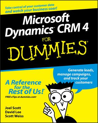 Microsoft Dynamics CRM 4 for Dummies - Scott, Joel, and Lee, David, and Weiss, Scott