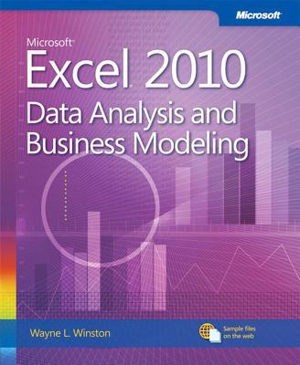 Microsoft Excel 2010 Data Analysis and Business Modeling - Winston, Wayne