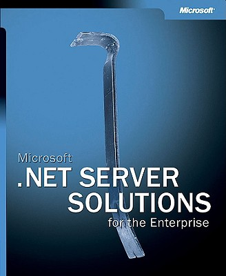 Microsoft .Net Server Solutions for the Enterprise - Microsoft Corporation, and Corporation, Microsoft, and Microsoft Press (Creator)