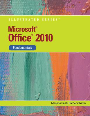 Microsoft Office 2010: Fundamentals - Waxer, Barbara M