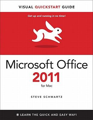 Microsoft Office 2011 for Mac: Visual QuickStart - Schwartz, Steve