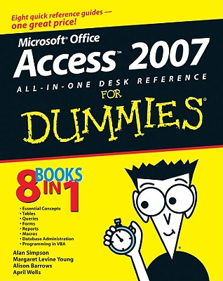 Microsoft Office Access 2007 All-In-One Desk Reference for Dummies - Simpson, Alan, and Young, Margaret Levine, and Barrows, Alison