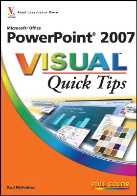 Microsoft Office PowerPoint 2007 Visual Quick Tips - McFedries, Paul