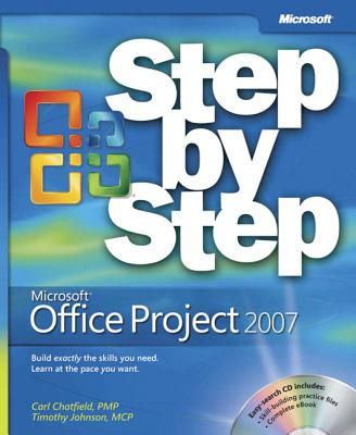 Microsoft Office Project 2007 Step by Step - Chatfield, Carl, and Johnson, Timothy