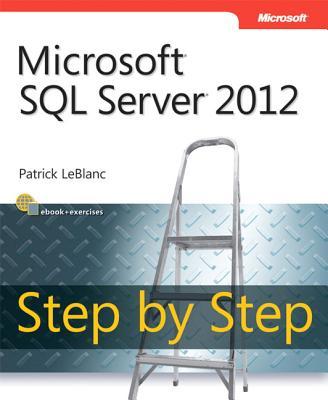 Microsoft SQL Server 2012 Step by Step - LeBlanc, Patrick