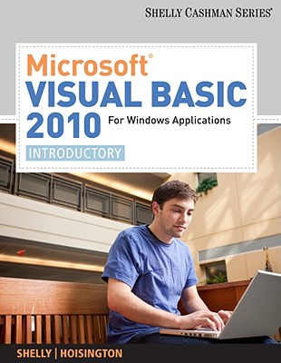 Microsoft Visual Basic 2010 for Windows Applications: Introductory - Shelly, Gary B, and Hoisington, Corinne