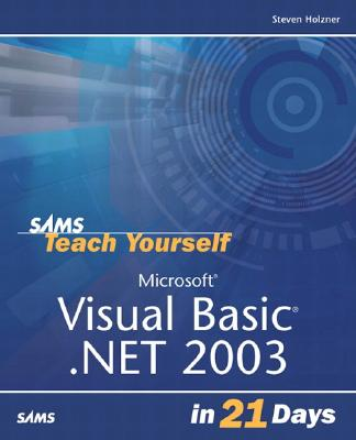 Microsoft Visual Basic .Net 2003 in 21 Days - Holzner, Steven