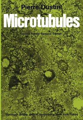Microtubules - Porter, K R (Foreword by), and Dustin, Pierre