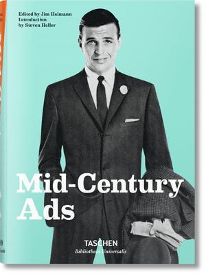 Mid-Century Ads - Heller, Steven, and Heimann, Jim (Editor)
