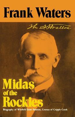 Midas of Rockies: Story of Stratton & Cripple Creek - Waters, Frank