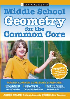Middle School Geometry for the Common Core - LearningExpress LLC