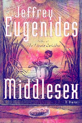 Middlesex - Eugenides, Jeffrey, and Jeffrey, Eugenides