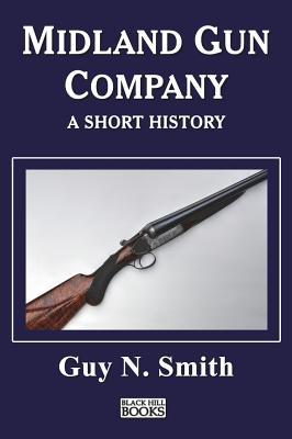 Midland Gun Company - A Short History - Smith, Guy N