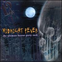 Midnight Fever: The Ultimate Horror Party Rock - Various Artists