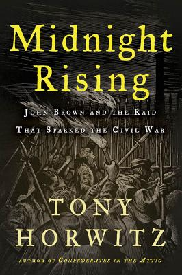 Midnight Rising: John Brown and the Raid That Sparked the Civil War - Horwitz, Tony