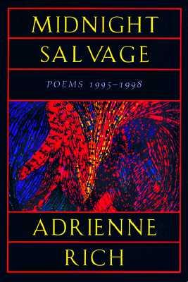 Midnight Salvage: Poems 1995-1998 - Rich, Adrienne Cecile