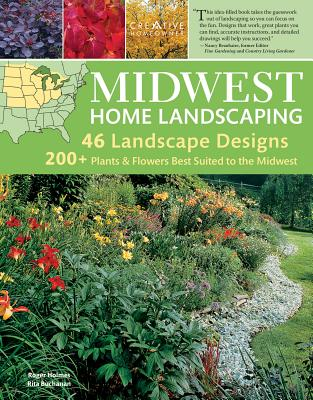 Midwest Home Landscaping, 3rd Edition - Holmes, Roger, and Buchanan, Rita