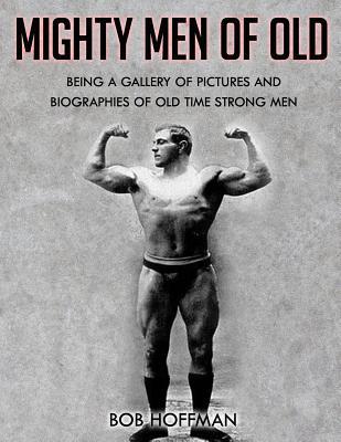 Mighty Men Of Old: (Original Version, Restored) - Hoffman, Bob