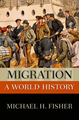 Migration: A World History - Fisher, Michael H