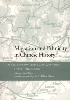 Migration and Ethnicity in Chinese History - Leong, Sow-Theng