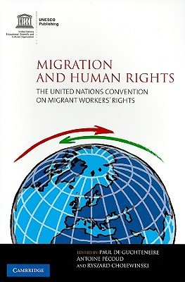 Migration and Human Rights: The United Nations Convention on Migrant Workers' Rights - Cholewinski, Ryszard (Editor)