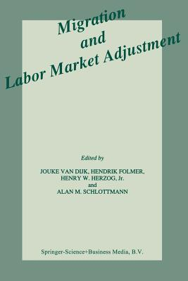 Migration and Labor Market Adjustment - Van Dijk, Jouke (Editor)