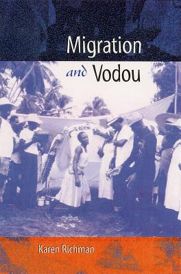 Migration and Vodou - Richman, Karen E, Prof.
