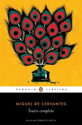 Miguel de Cervantes. Teatro Completo / Miguel de Cervantes. Complete Theater - De Cervantes, Miguel