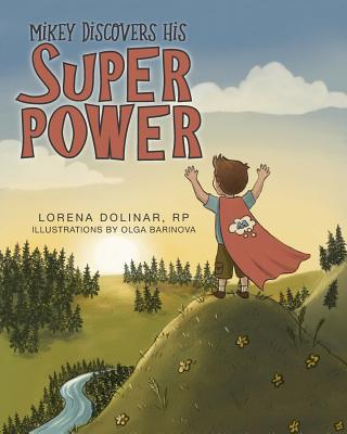 Mikey Discovers His Super Power - Dolinar, Lorena