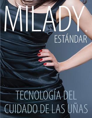 Milady Estandar Tecnologia del Cuidado de las Unas - Milady