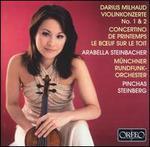 Milhaud: Violinkonzert No. 1 & 2; Concertino de Printemps; Le B?uf sur le toit