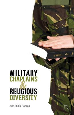 Military Chaplains and Religious Diversity - Hansen, Kim Philip