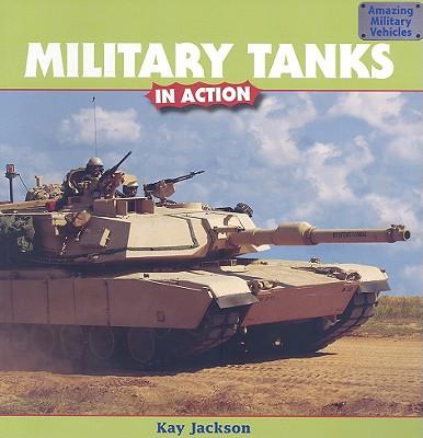 Military Tanks in Action - Jackson, Kay
