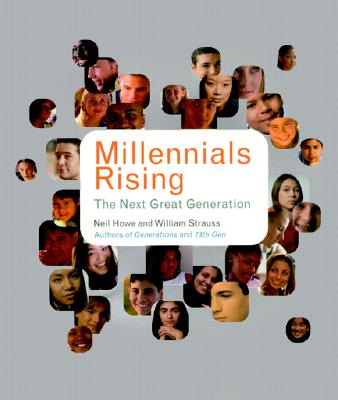 Millennials Rising: The Next Great Generation - Howe, Neil, and Strauss, William