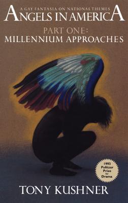 Millennium Approaches - Kushner, Tony