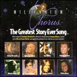Millennium Chorus: The Greatest Story Ever Sung