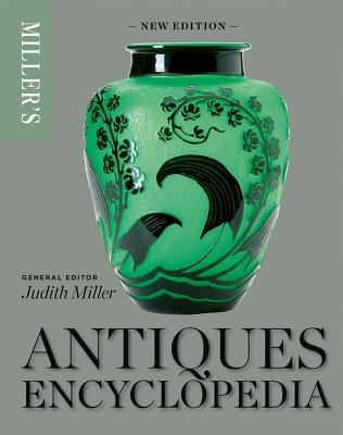 Miller's Antiques Encyclopedia - Miller, Judith (Editor)