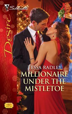 Millionaire Under the Mistletoe - Radley, Tessa