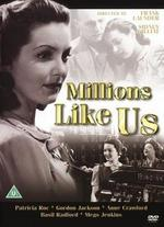 Millions Like Us - Frank Launder; Sidney Gilliat