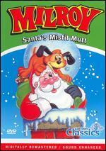 Milroy, Santa's Misfit Mutt
