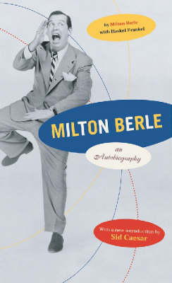Milton Berle: An Autobiography, with a New Introduction by Sid Caesar - Berle, Milton, and Frankel, Haskel